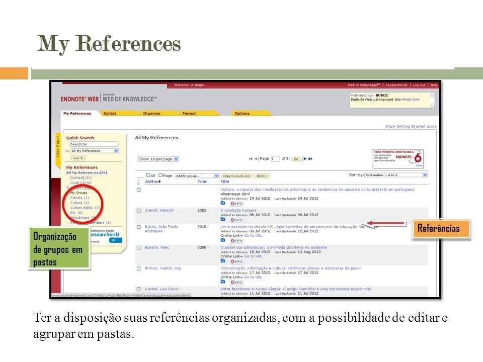 My References Referências. Organização de grupos em pastas.