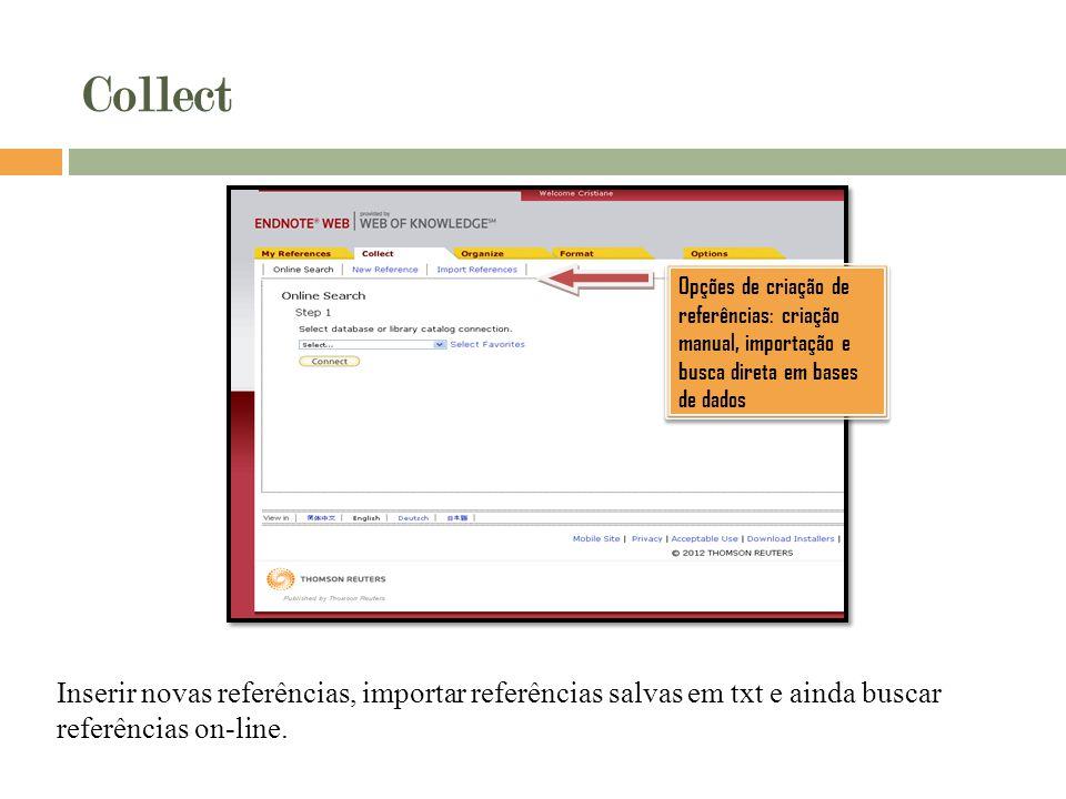 Collect Opções de criação de referências: criação manual, importação e busca direta em bases de dados.