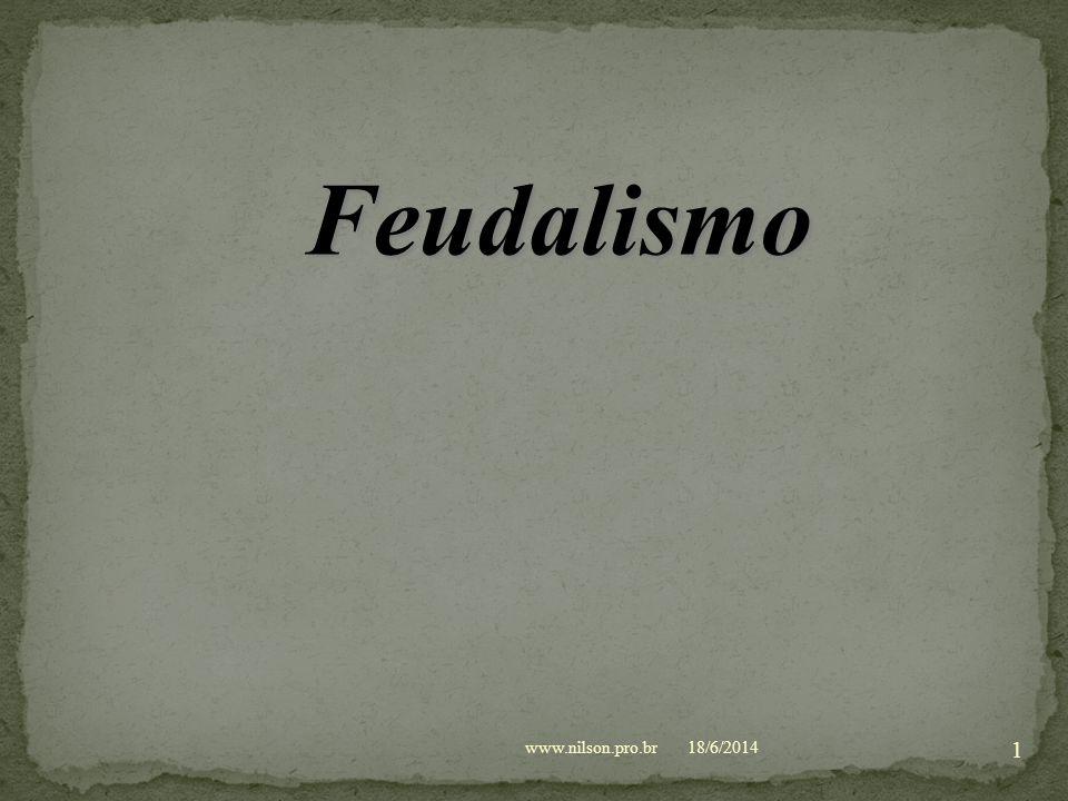 Feudalismo www.nilson.pro.br 02/04/2017