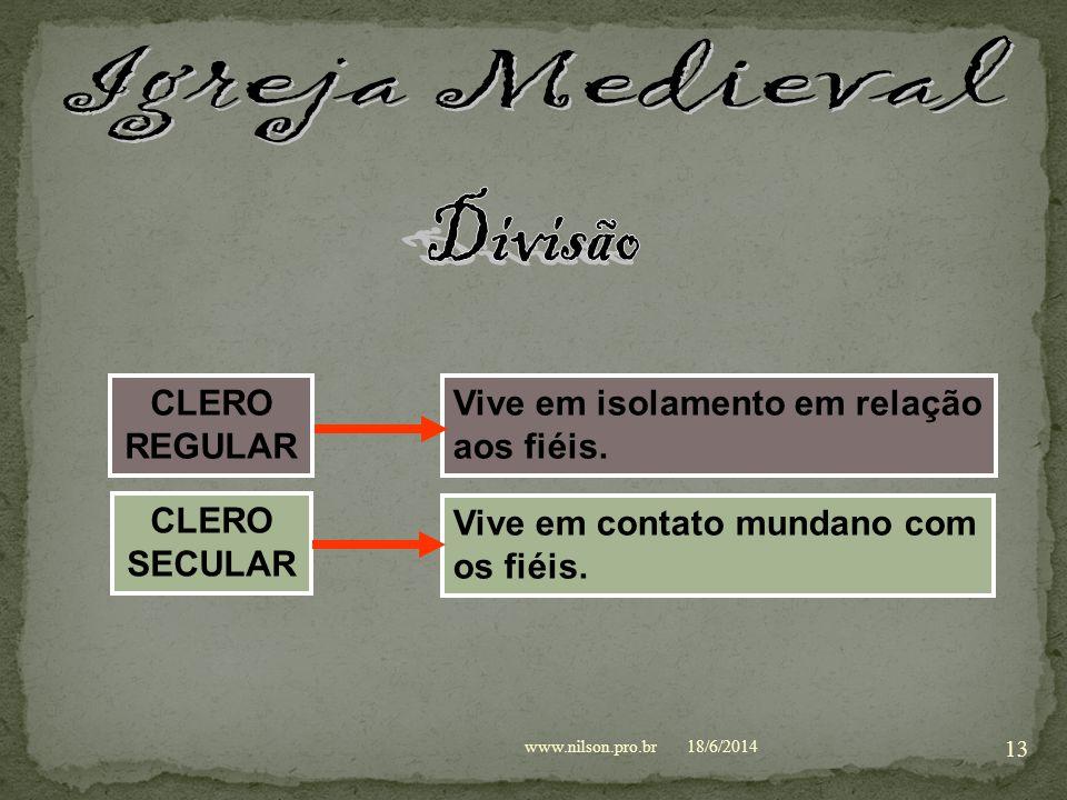 Igreja Medieval Divisão CLERO REGULAR Vive em isolamento em relação