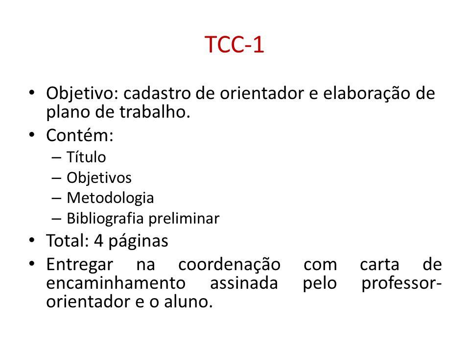 TCC-1 Objetivo: cadastro de orientador e elaboração de plano de trabalho. Contém: Título. Objetivos.