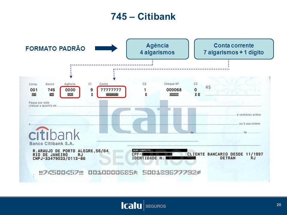 745 – Citibank FORMATO PADRÃO Agência 4 algarismos Conta corrente