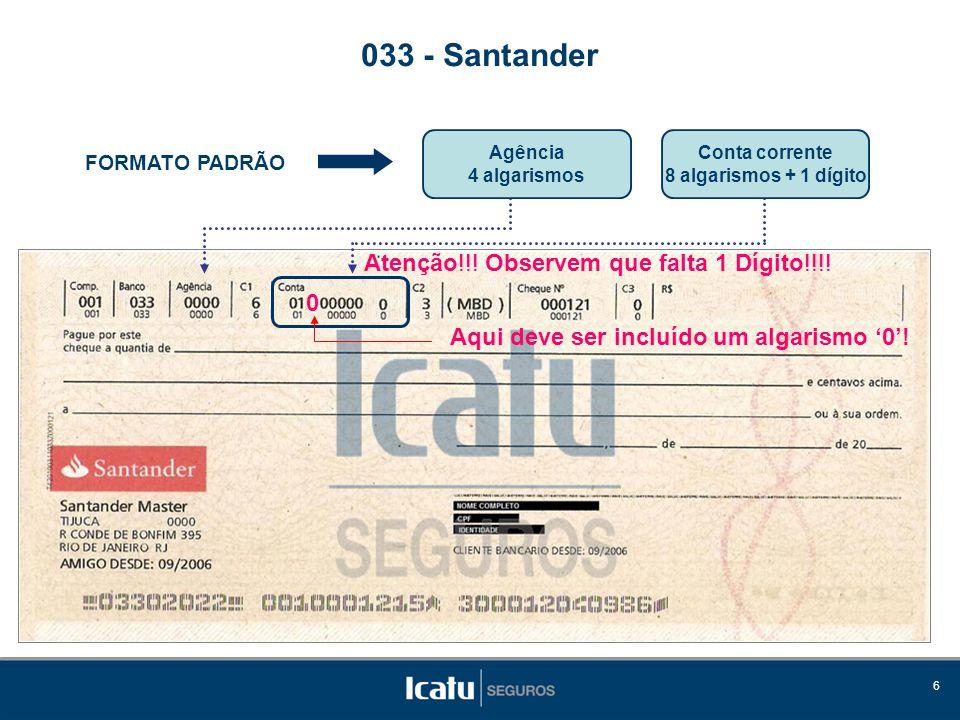 033 - Santander Atenção!!! Observem que falta 1 Dígito!!!!