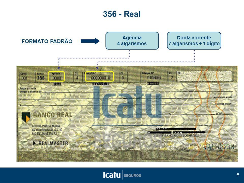 356 - Real FORMATO PADRÃO Agência 4 algarismos Conta corrente