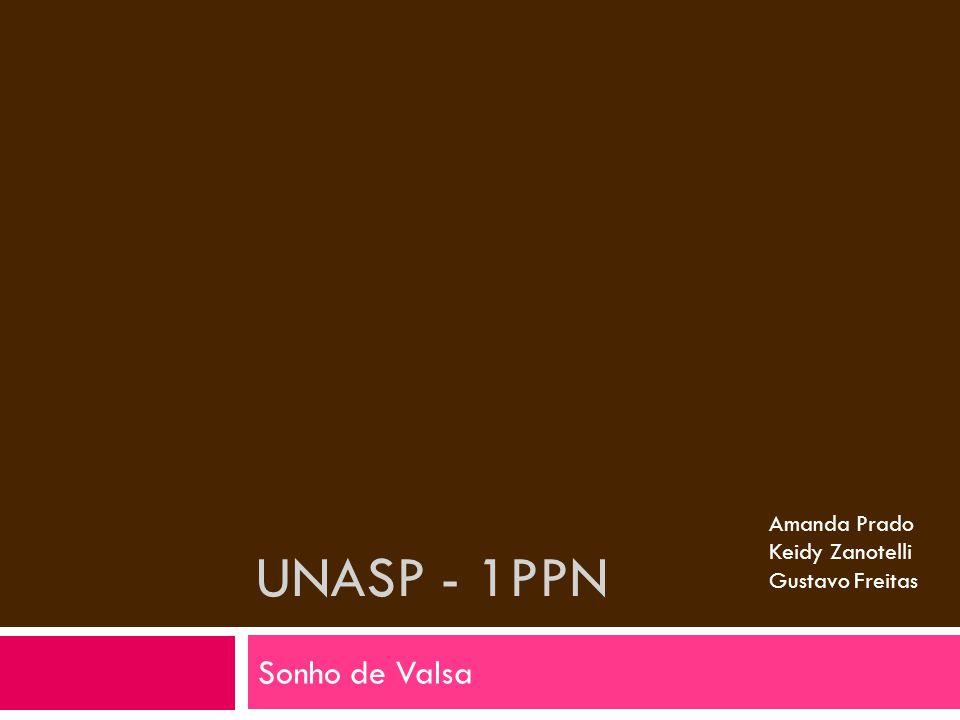 UNASP - 1PPN Sonho de Valsa