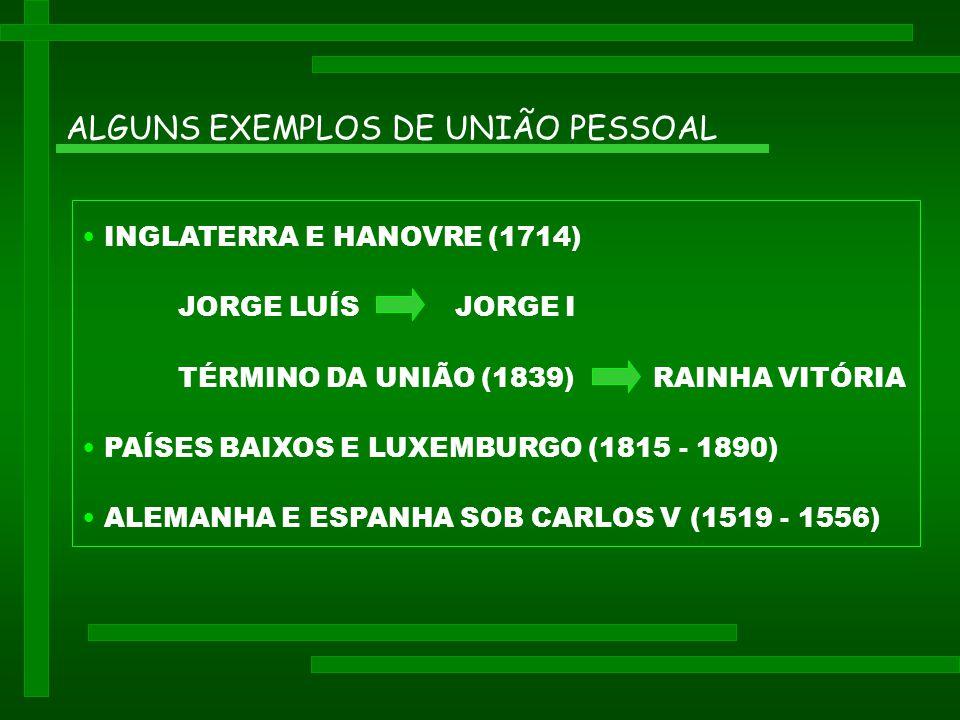 ALGUNS EXEMPLOS DE UNIÃO PESSOAL
