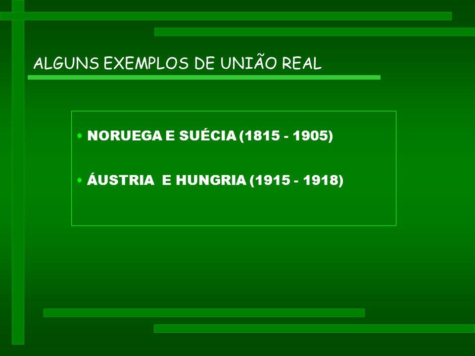 ALGUNS EXEMPLOS DE UNIÃO REAL
