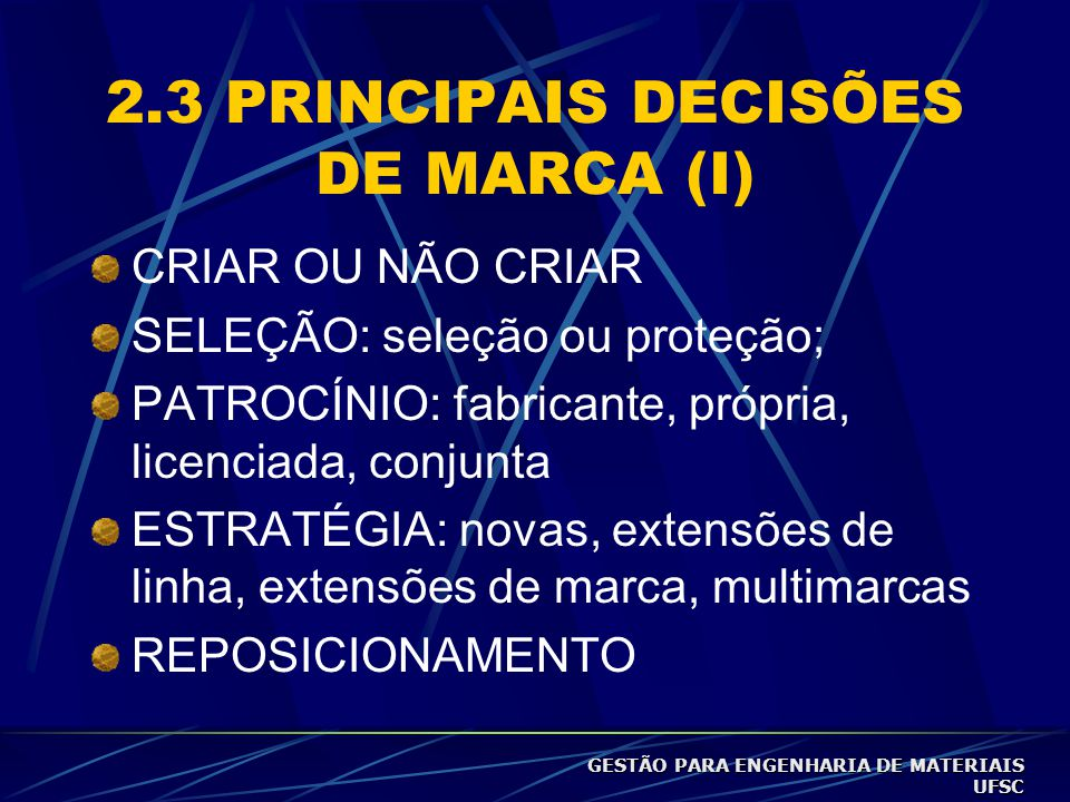2.3 PRINCIPAIS DECISÕES DE MARCA (I)