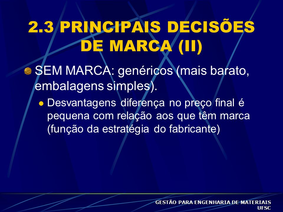 2.3 PRINCIPAIS DECISÕES DE MARCA (II)