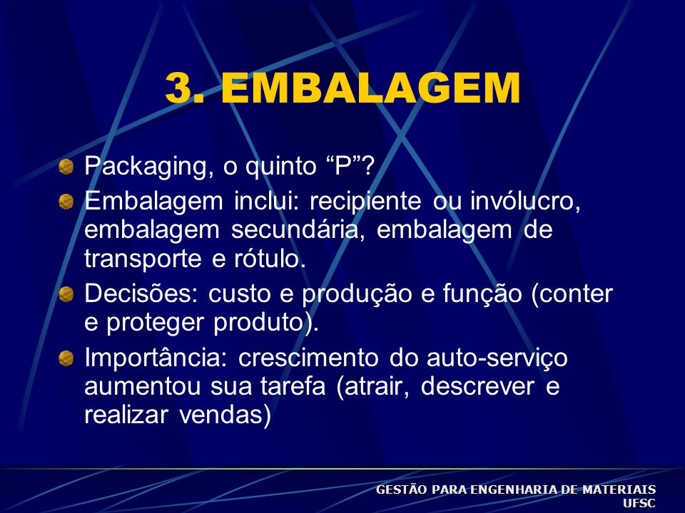 3. EMBALAGEM Packaging, o quinto P