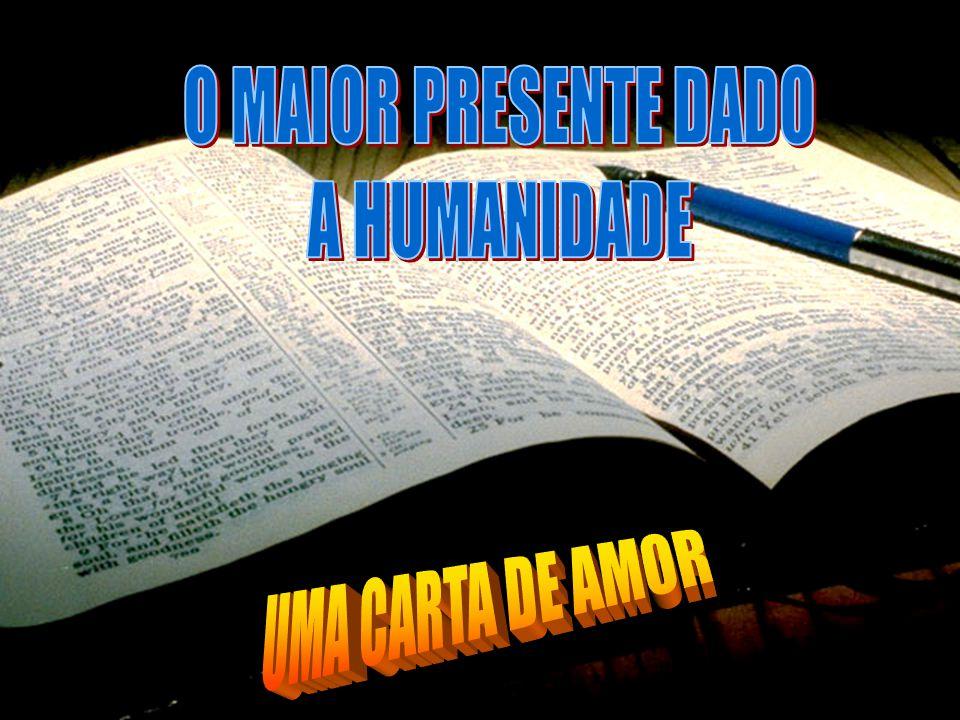 O MAIOR PRESENTE DADO A HUMANIDADE UMA CARTA DE AMOR