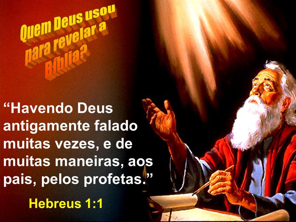 Quem Deus usou para revelar a Bíblia