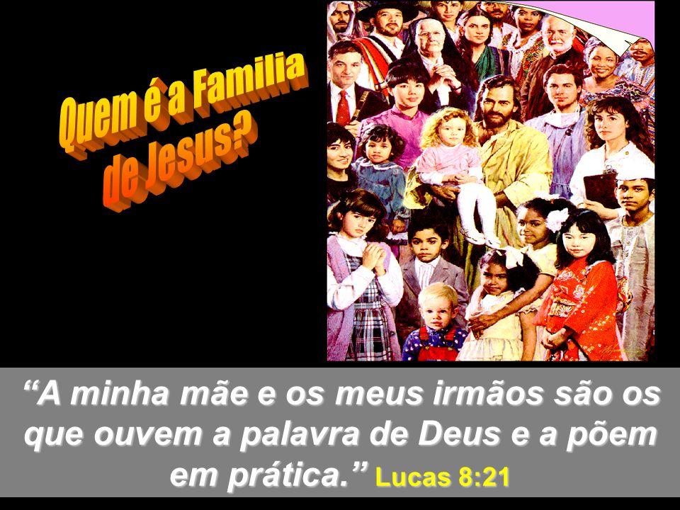 Quem é a Familia de Jesus.