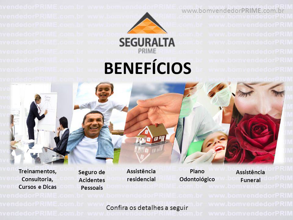 BENEFÍCIOS www.bomvendedorPRIME.com.br Confira os detalhes a seguir