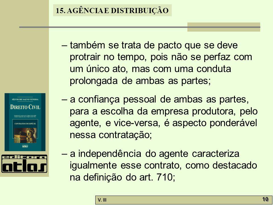 – também se trata de pacto que se deve protrair no tempo, pois não se perfaz com um único ato, mas com uma conduta prolongada de ambas as partes;