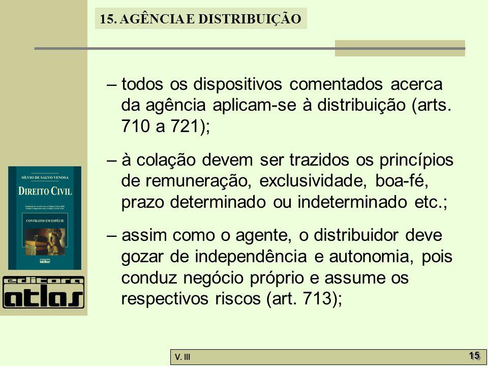 – todos os dispositivos comentados acerca da agência aplicam-se à distribuição (arts. 710 a 721);