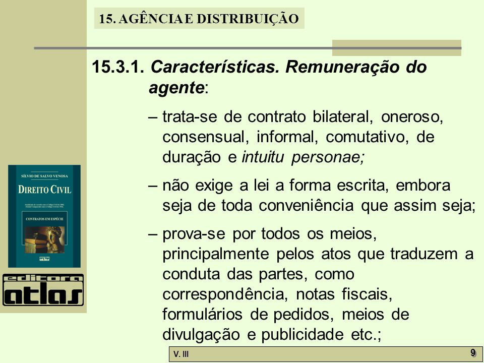 15.3.1. Características. Remuneração do agente: