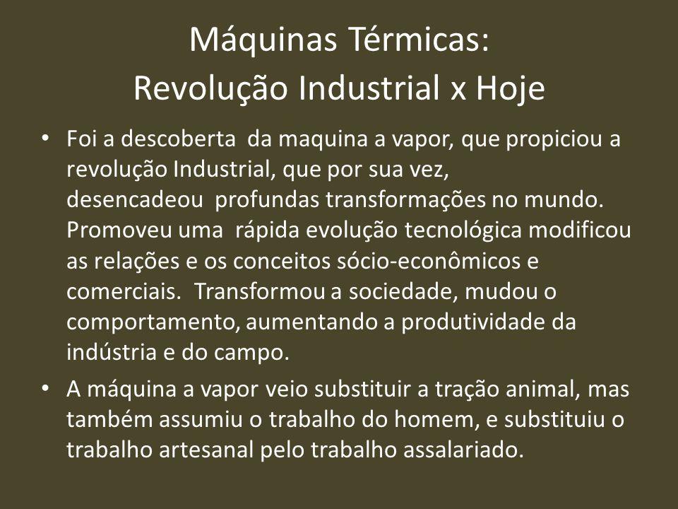 Máquinas Térmicas: Revolução Industrial x Hoje