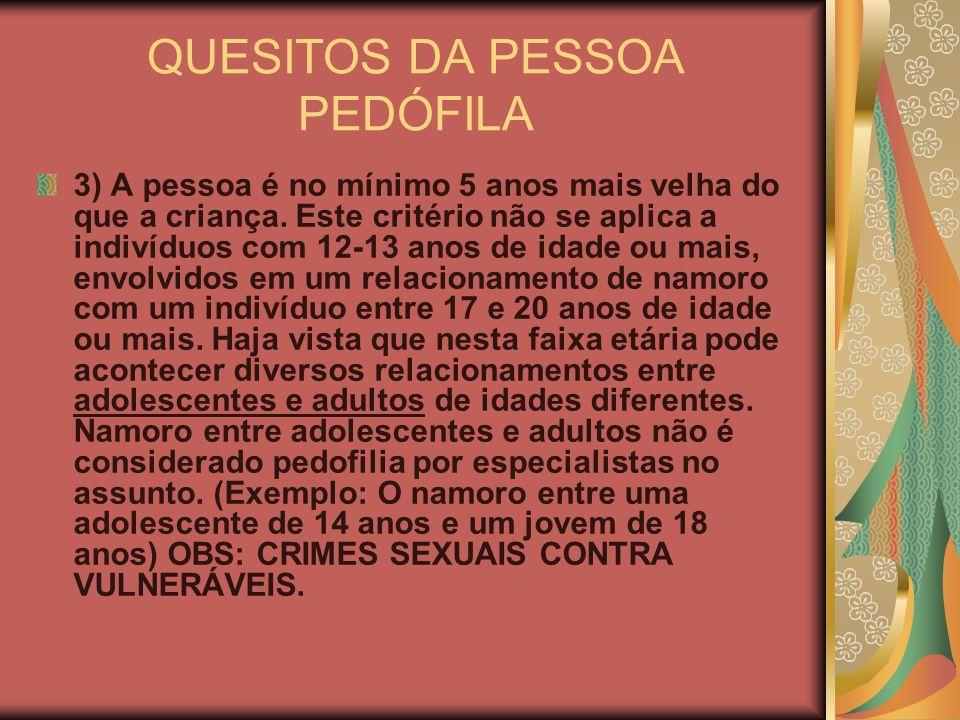 QUESITOS DA PESSOA PEDÓFILA