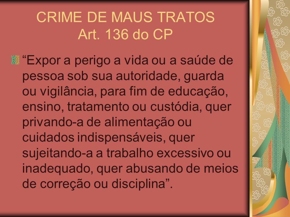 CRIME DE MAUS TRATOS Art. 136 do CP