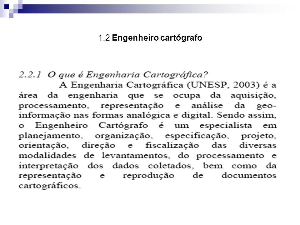 1.2 Engenheiro cartógrafo
