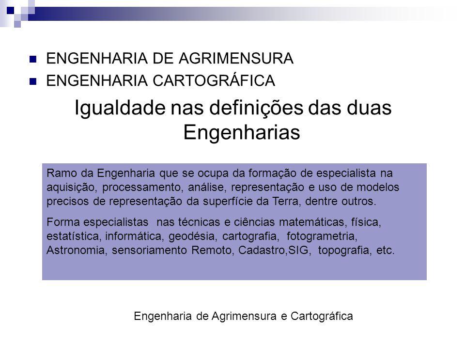 Igualdade nas definições das duas Engenharias