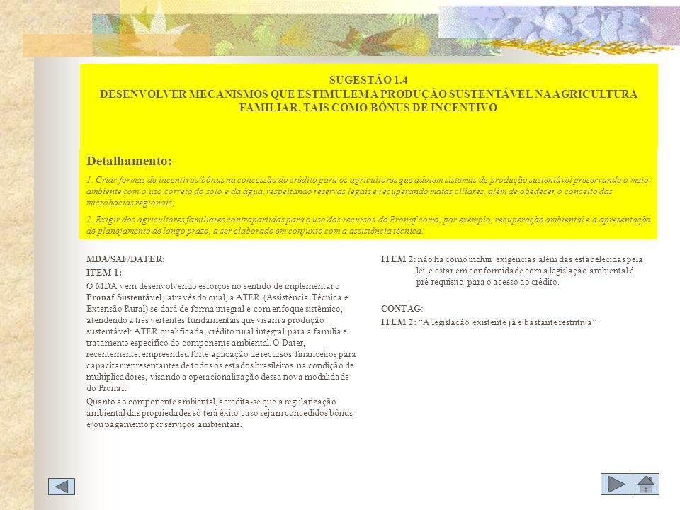 SUGESTÃO 1.4 DESENVOLVER MECANISMOS QUE ESTIMULEM A PRODUÇÃO SUSTENTÁVEL NA AGRICULTURA FAMILIAR, TAIS COMO BÔNUS DE INCENTIVO