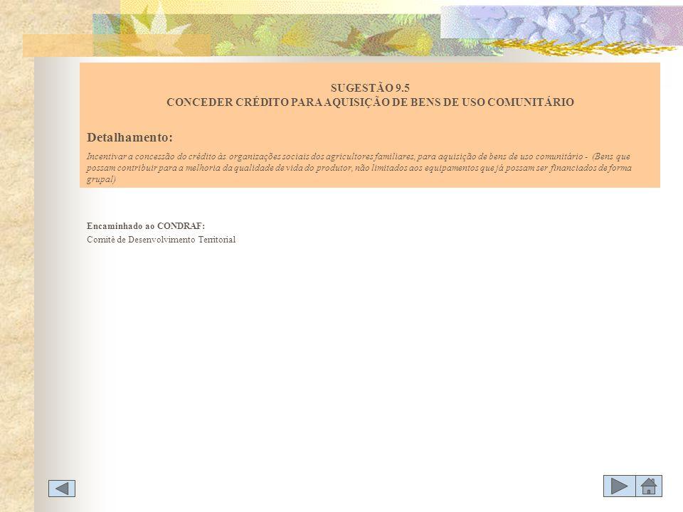 SUGESTÃO 9.5 CONCEDER CRÉDITO PARA AQUISIÇÃO DE BENS DE USO COMUNITÁRIO