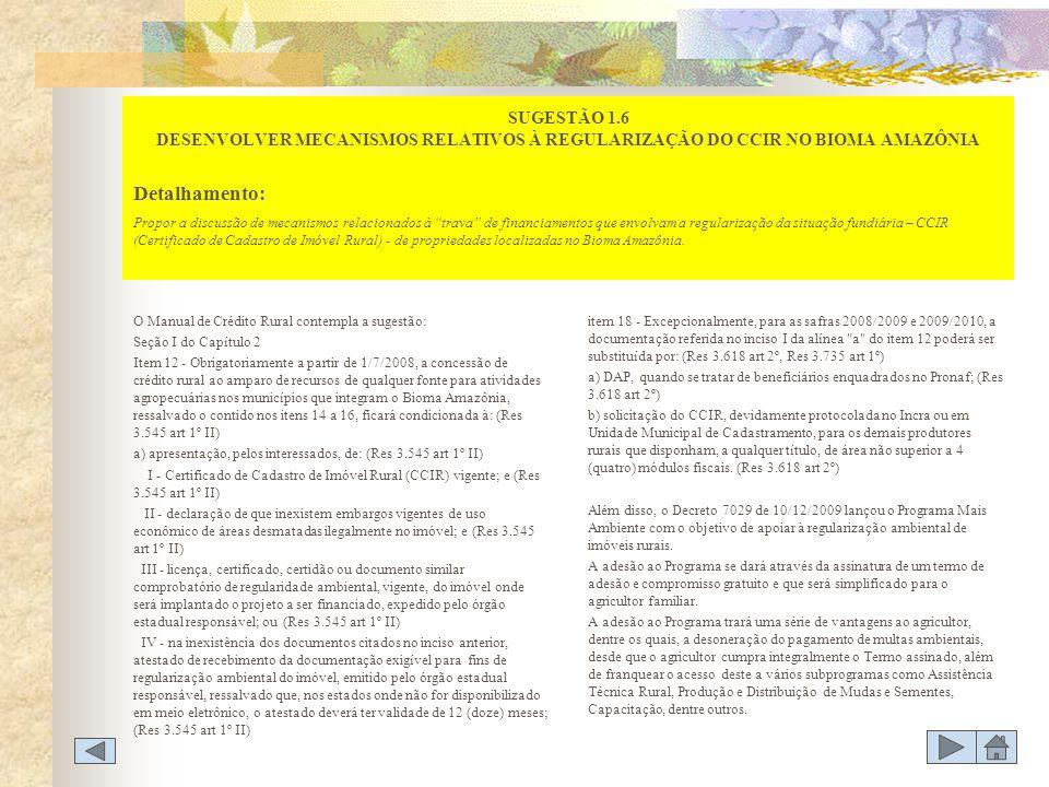 SUGESTÃO 1.6 DESENVOLVER MECANISMOS RELATIVOS À REGULARIZAÇÃO DO CCIR NO BIOMA AMAZÔNIA