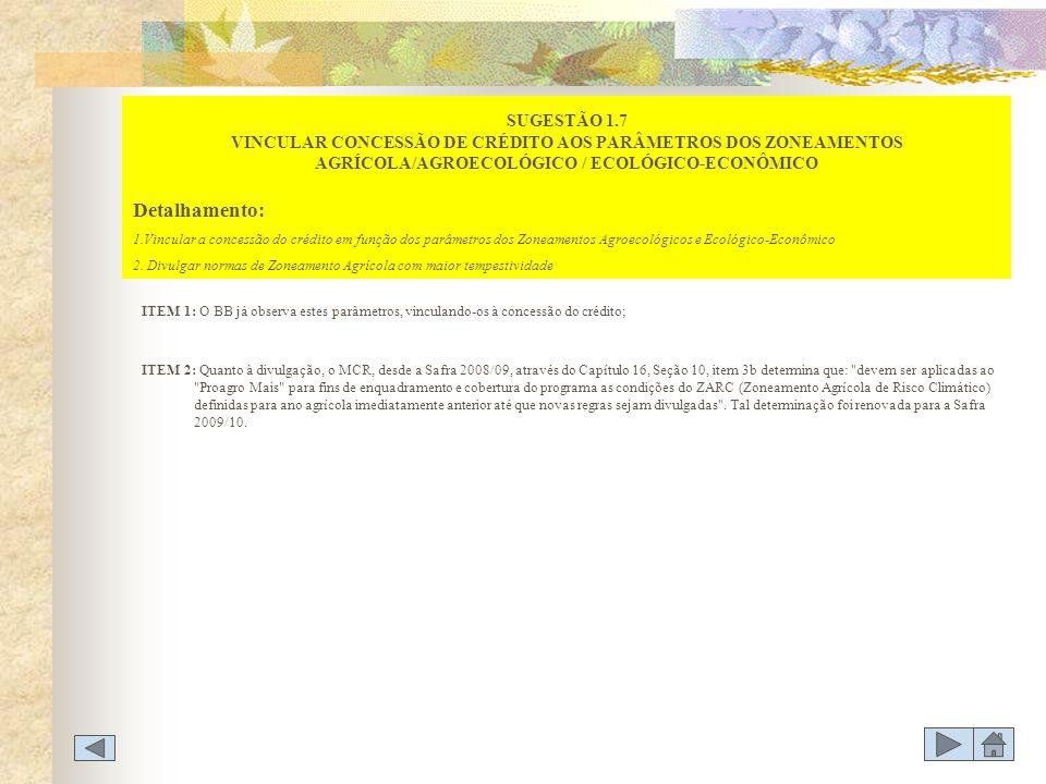 SUGESTÃO 1.7 VINCULAR CONCESSÃO DE CRÉDITO AOS PARÂMETROS DOS ZONEAMENTOS AGRÍCOLA/AGROECOLÓGICO / ECOLÓGICO-ECONÔMICO