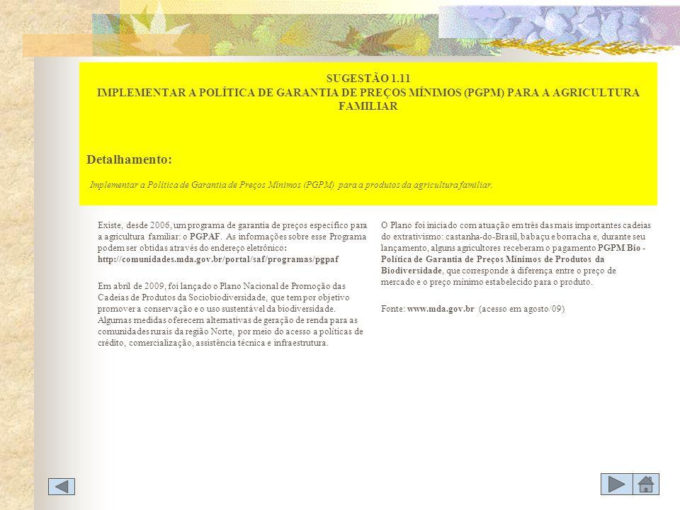 SUGESTÃO 1.11 IMPLEMENTAR A POLÍTICA DE GARANTIA DE PREÇOS MÍNIMOS (PGPM) PARA A AGRICULTURA FAMILIAR