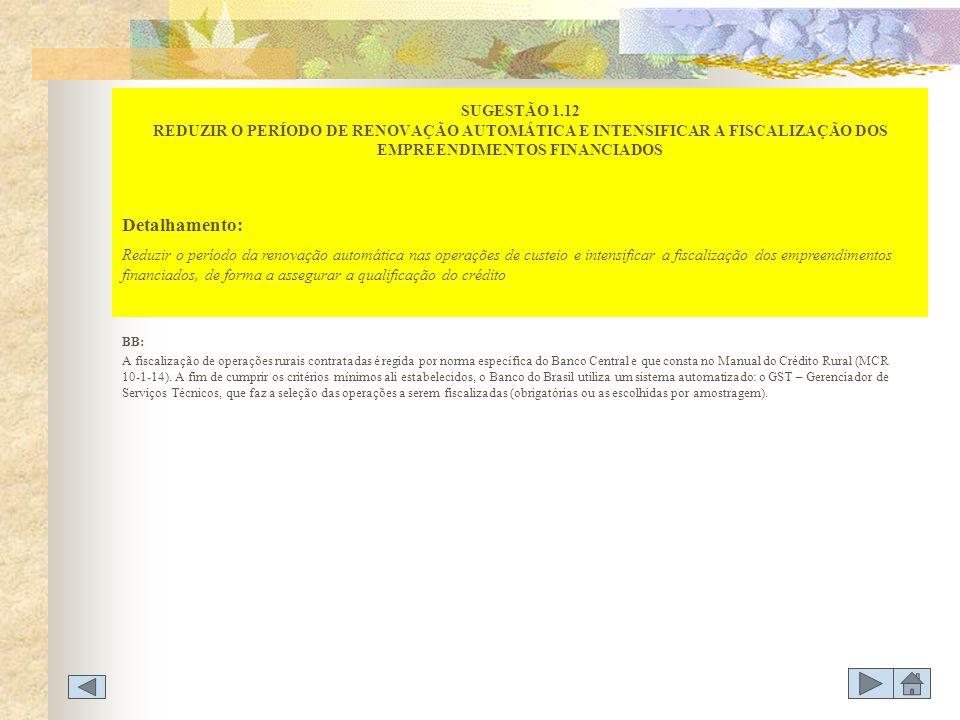 SUGESTÃO 1.12 REDUZIR O PERÍODO DE RENOVAÇÃO AUTOMÁTICA E INTENSIFICAR A FISCALIZAÇÃO DOS EMPREENDIMENTOS FINANCIADOS