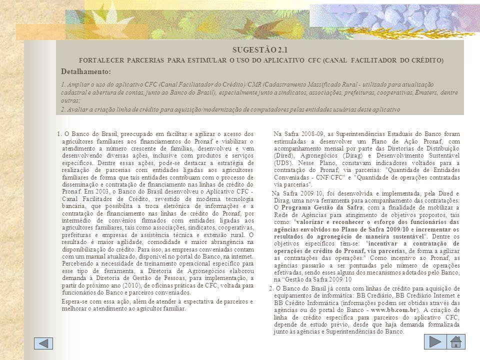 SUGESTÃO 2.1 FORTALECER PARCERIAS PARA ESTIMULAR O USO DO APLICATIVO CFC (CANAL FACILITADOR DO CRÉDITO)