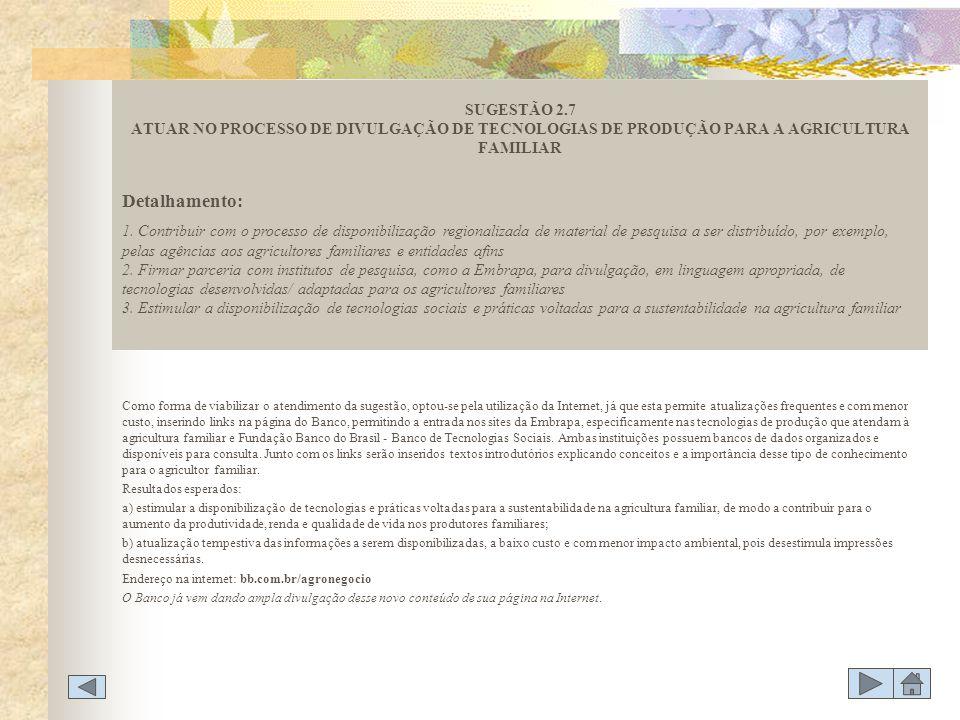 SUGESTÃO 2.7 ATUAR NO PROCESSO DE DIVULGAÇÃO DE TECNOLOGIAS DE PRODUÇÃO PARA A AGRICULTURA FAMILIAR