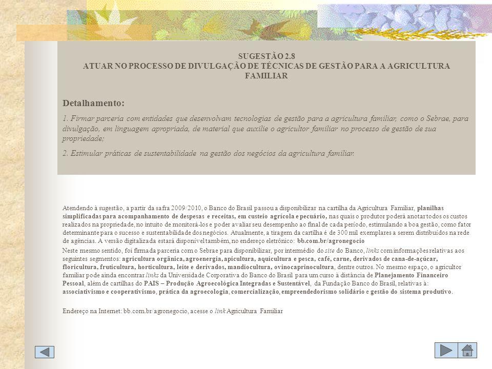 SUGESTÃO 2.8 ATUAR NO PROCESSO DE DIVULGAÇÃO DE TÉCNICAS DE GESTÃO PARA A AGRICULTURA FAMILIAR