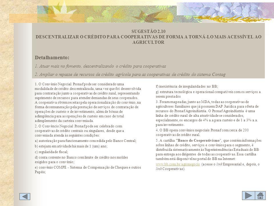 SUGESTÃO 2.10 DESCENTRALIZAR O CRÉDITO PARA COOPERATIVAS DE FORMA A TORNÁ-LO MAIS ACESSÍVEL AO AGRICULTOR
