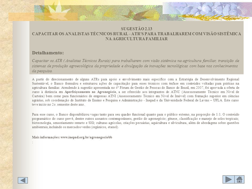 SUGESTÃO 2.13 CAPACITAR OS ANALISTAS TÉCNICOS RURAL - ATR S PARA TRABALHAREM COM VISÃO SISTÊMICA NA AGRICULTURA FAMILIAR