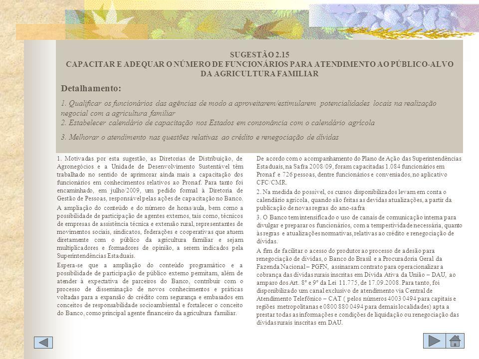 SUGESTÃO 2.15 CAPACITAR E ADEQUAR O NÚMERO DE FUNCIONÁRIOS PARA ATENDIMENTO AO PÚBLICO-ALVO DA AGRICULTURA FAMILIAR