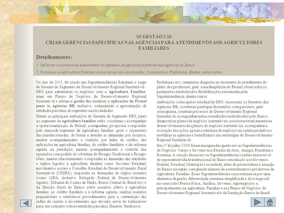 SUGESTÃO 2.16 CRIAR GERÊNCIAS ESPECÍFICAS NAS AGÊNCIAS PARA ATENDIMENTO AOS AGRICULTORES FAMILIARES