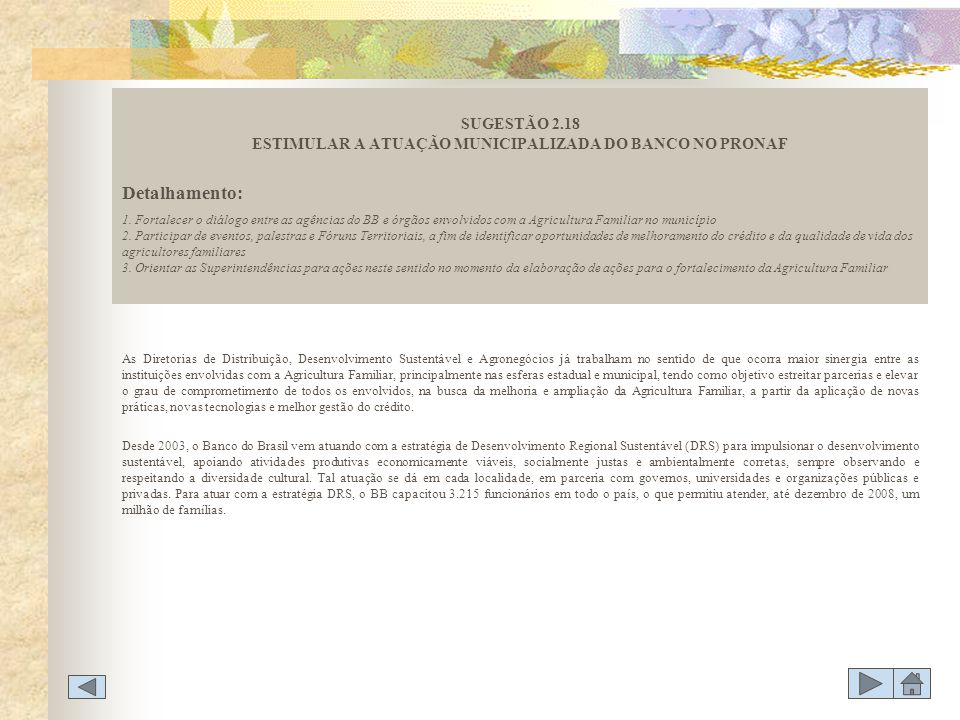 SUGESTÃO 2.18 ESTIMULAR A ATUAÇÃO MUNICIPALIZADA DO BANCO NO PRONAF