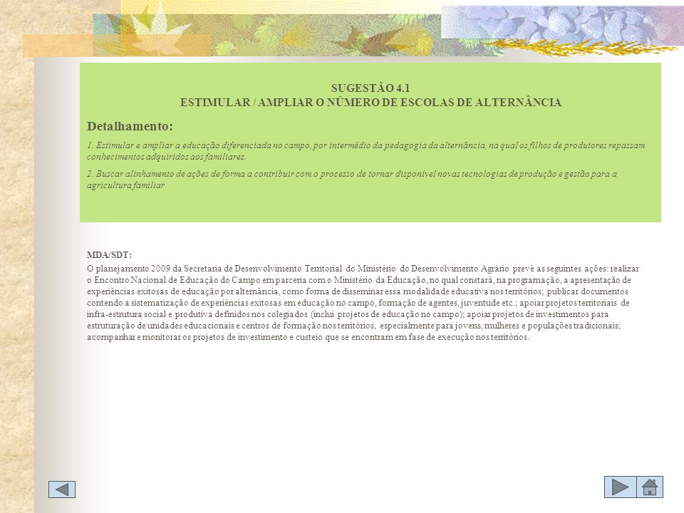 SUGESTÃO 4.1 ESTIMULAR / AMPLIAR O NÚMERO DE ESCOLAS DE ALTERNÂNCIA