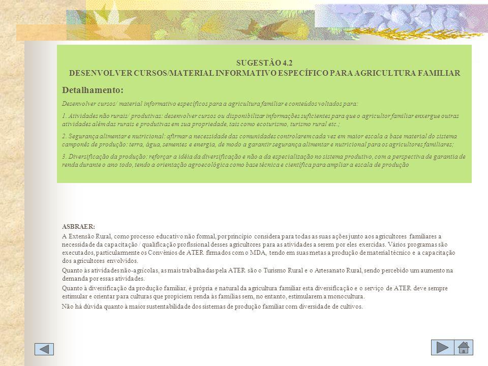 SUGESTÃO 4.2 DESENVOLVER CURSOS/MATERIAL INFORMATIVO ESPECÍFICO PARA AGRICULTURA FAMILIAR
