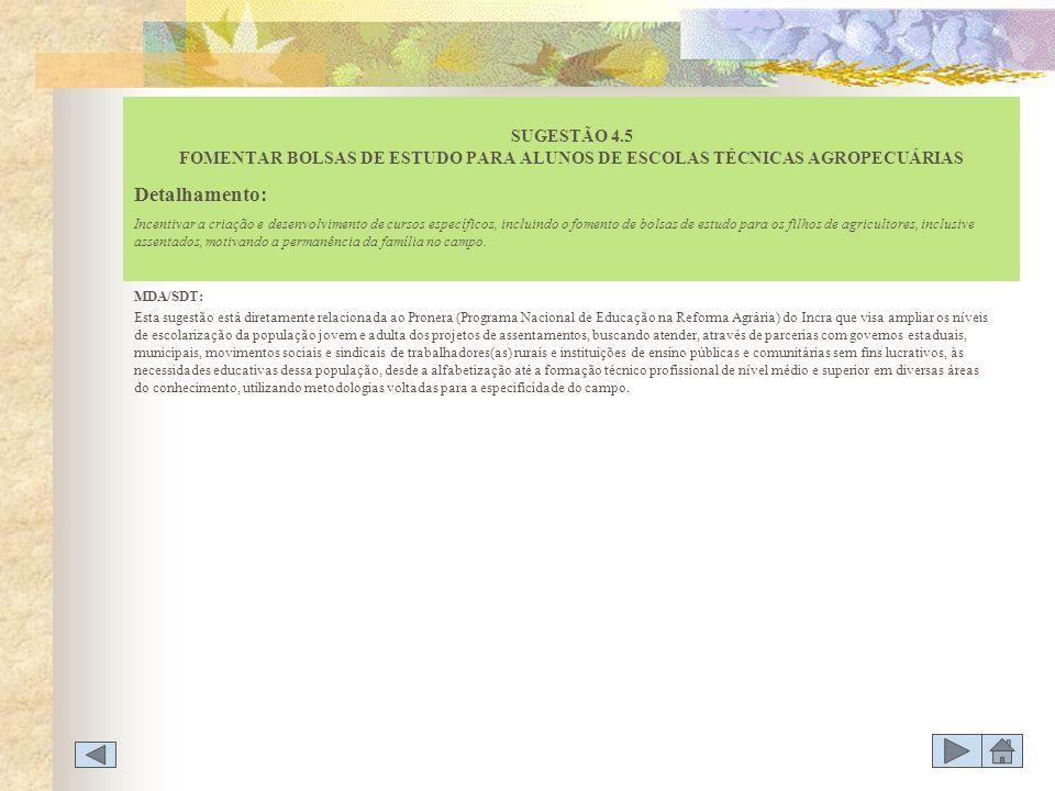 SUGESTÃO 4.5 FOMENTAR BOLSAS DE ESTUDO PARA ALUNOS DE ESCOLAS TÉCNICAS AGROPECUÁRIAS