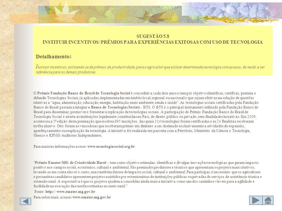 SUGESTÃO 5.8 INSTITUIR INCENTIVOS/ PRÊMIOS PARA EXPERIÊNCIAS EXITOSAS COM USO DE TECNOLOGIA