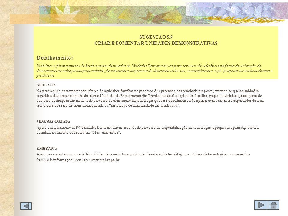 SUGESTÃO 5.9 CRIAR E FOMENTAR UNIDADES DEMONSTRATIVAS