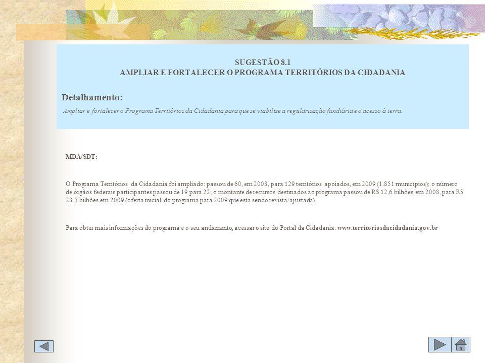 SUGESTÃO 8.1 AMPLIAR E FORTALECER O PROGRAMA TERRITÓRIOS DA CIDADANIA