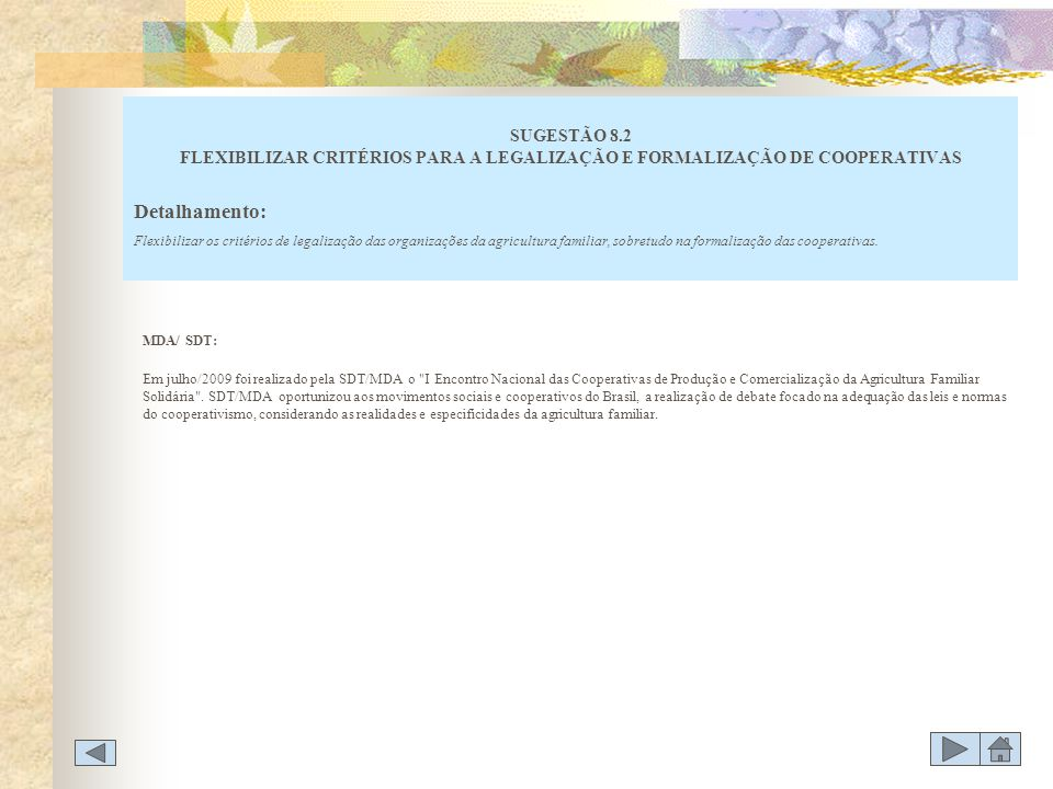 SUGESTÃO 8.2 FLEXIBILIZAR CRITÉRIOS PARA A LEGALIZAÇÃO E FORMALIZAÇÃO DE COOPERATIVAS