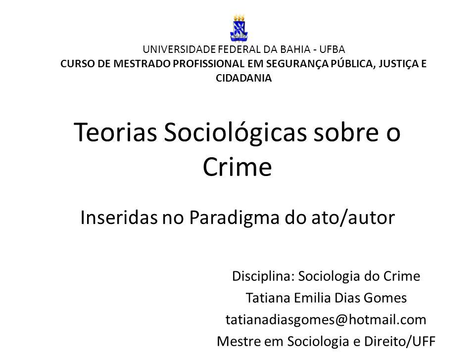 Teorias Sociológicas sobre o Crime