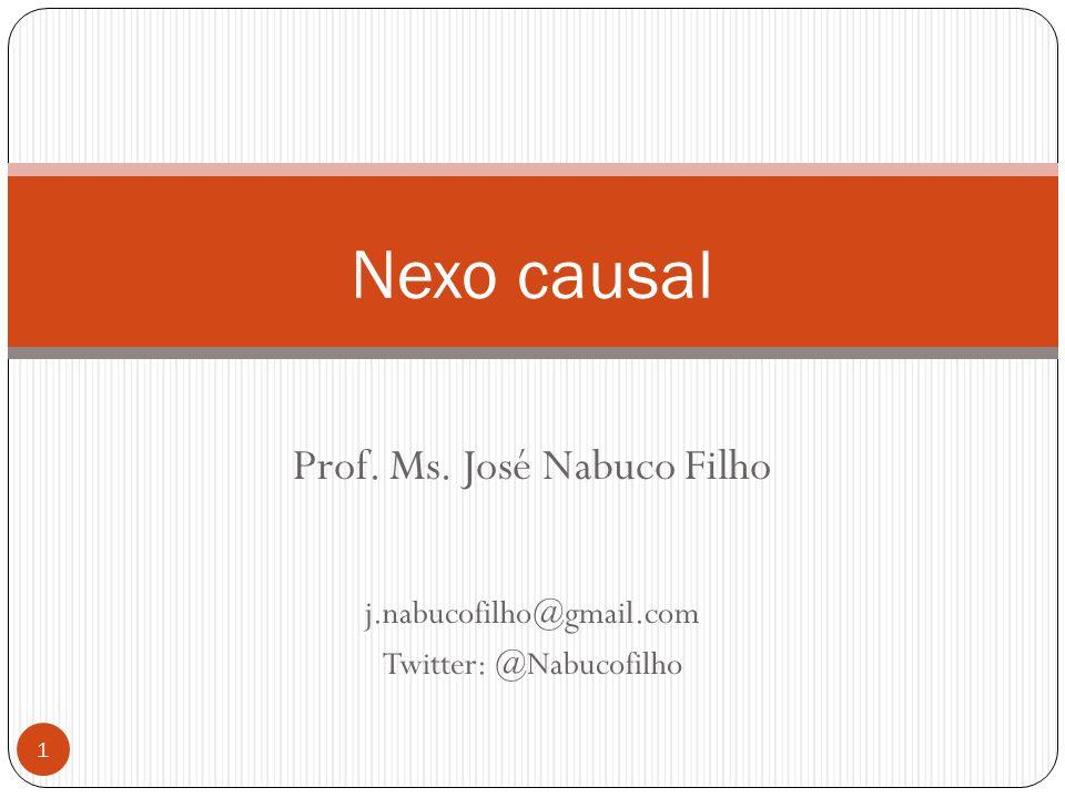 Nexo causal Prof. Ms. José Nabuco Filho j.nabucofilho@gmail.com