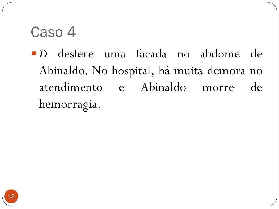 Caso 4 D desfere uma facada no abdome de Abinaldo.